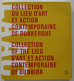 COLLECTION DU LIEU D'ART ET ACTION CONTEMPORAINE DE DUNKERQUE