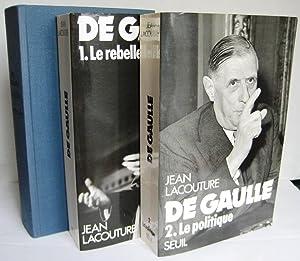 De Gaulle (I. Le Rebelle ; II.: Jean Lacouture