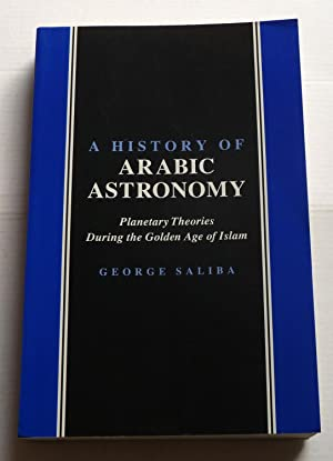 A History of Arabic Astronomy : Planetary Theories During the Golden Age of Islam