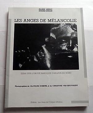 Les anges de mélancolie. Essai sur l'orgue: Leduc Alain -