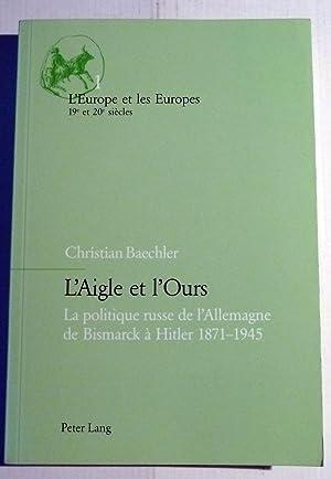 L'aigle Et L'ours: La Politique Russe De: Baechler, Christian