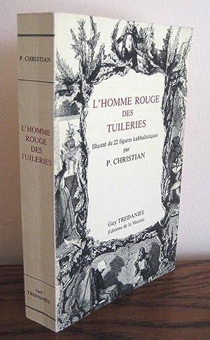 L'HOMME ROUGE DES TUILERIES: CHRISTIAN PIERRE