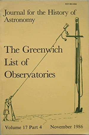 Journal for the History of Astronomy. The Greenwich list of Observatories. Volume 17, Part 4, Nov...