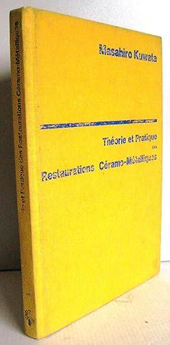Théorie et pratique des restaurations céramo-métalliques: Masahiro Kuwata
