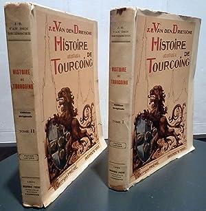 Histoire de Tourcoing en 2 tomes édition: Van Den Driessche