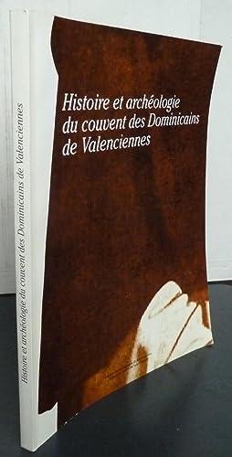 Histoire et archéologie du couvent des Dominicains de Valenciennes: collectif