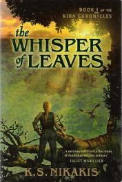 9781741752243 - Nikakis, K S: The Whisper of Leaves Book 1 of the Kira Chronicles - Book