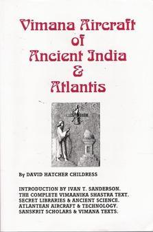 Vimana Aircraft of Ancient India and Atlantis: Childress, David Hatcher