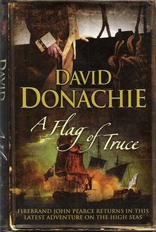 A Flag of Truce (John Pearce 4): Donachie, David (Tom
