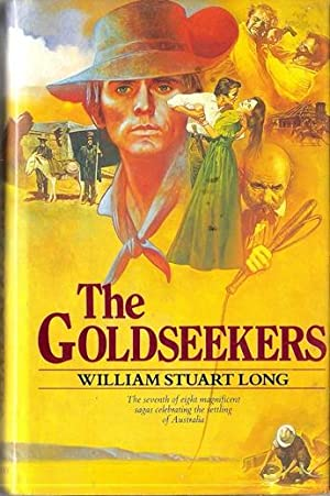 The Goldseekers Volume 7 of the Australians: Long, William Stuart