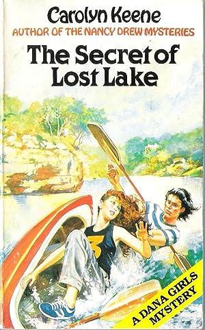 Secret of Lost Lake (A Dana girls: Keene, Carolyn