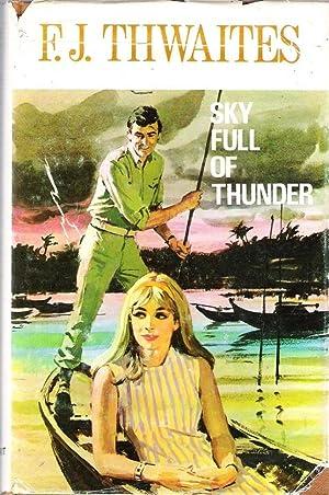 Sky Full of Thunder: Thwaites, F J