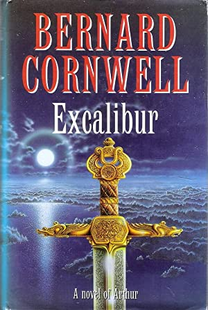 Excalibur: A Novel of Arthur:The Warlord Chronicles: Cornwell, Bernard