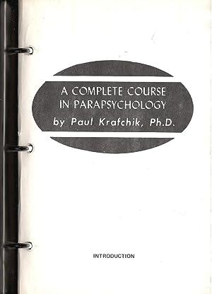 A Complete Course in Parapsychology (11 Volume Set): Krafchik, Paul