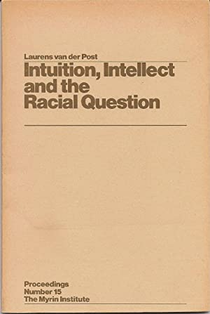 Intuition, Intellect and the Racial Question (Proceedings: van der Post,