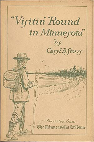 """Visitin' 'Round in Minnesota"""" : A Collection of Stories About Men and Places of ..."""