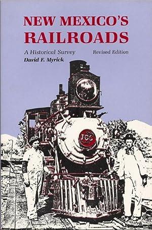 New Mexico's Railroads: A Historical Survey (Revised: Myrick, David F.