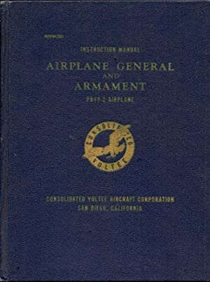 PB4Y-2 Bombardment Airplane Service and Instruction Manual: Airplane General and Armamant: Service ...