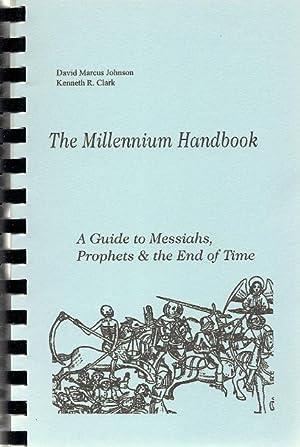 Millennium Handbook: A Guide to Messiahs, Prophets: Johnson, David M.;