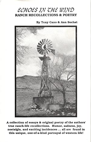 Echoes in the Wind: Ranch Recollections & Poetry: Cano, Tony; Sochat, Ann