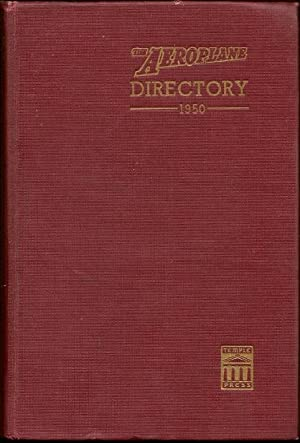 The Aeroplane Directory of British Aviation Incorporating Who's Who in British Aviation: 1950 ...