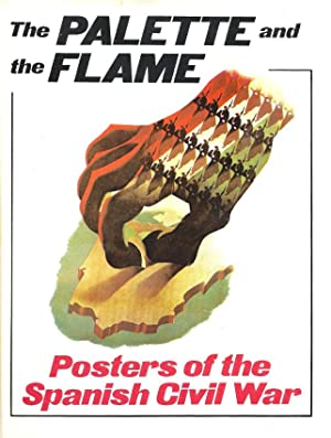 The Palette and the Flame: Posters of the Spanish Civil War: Tisa, John (editor)