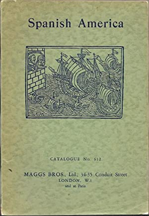 Spanish America and the Guianas: A Selection: Maggs Bros.