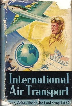 International Air Transport 1947: Todd, T. (editor); Sempill, Lord (advisory editor)
