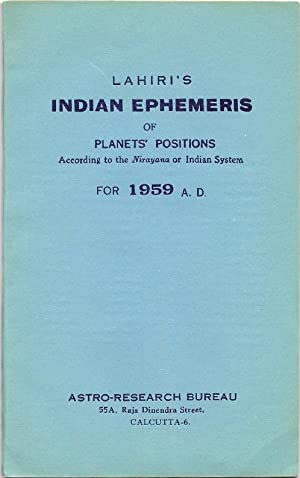 Lahiri's Indian Ephemeris of Planets' Positions According: Astro-Research Bureau