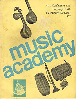 Music Academy Fortyfirst Conference and Tyagaraja Birth Bicentinary Souvenir 1967: Editors, The ...