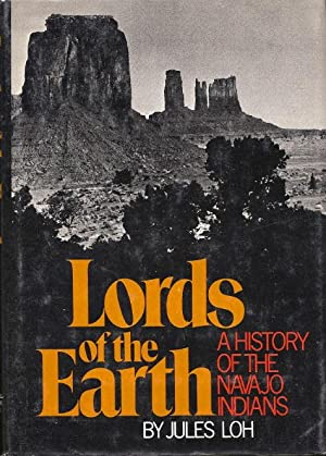 Lords of the Earth : A History: Loh, Jules
