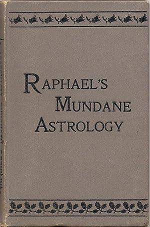 Raphael's Mundane Astrology, or, The Effects of: Raphael