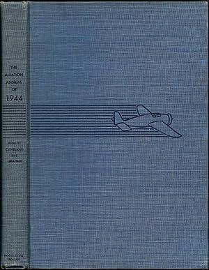 The Aviation Annual of 1944: Cleveland, Reginald M.;