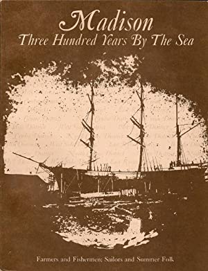 Madison: Three Hundred Years By the Sea: Clayton, Lauralee; Lord,
