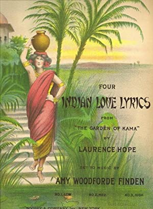 """Four Indian Love Lyrics From """"The Garden: Hope, Laurence; Woodforde-Finden,"""