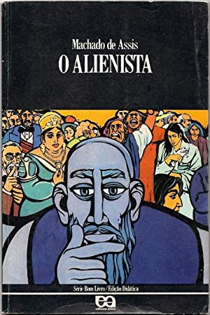 O Alienista: Machado de Assis,