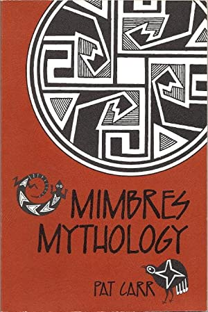 Mimbres Mythology: Carr, Pat