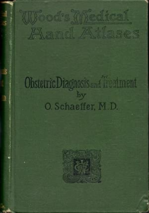 Anatomical Atlas of Obstetric Diagnosis and Treatment: Schaeffer, Oscar