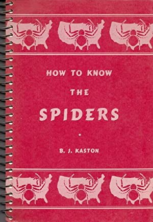 How To Know The Spiders (Pictured-Key Nature Series): Kaston, B.J.; Kaston, Elizabeth