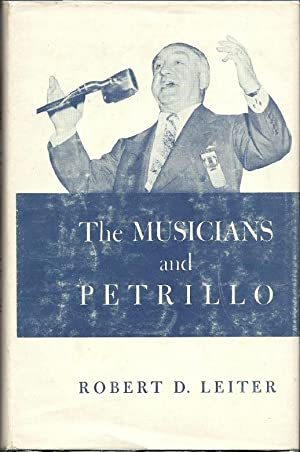 The Musicians and Petrillo: Leiter, Robert D.