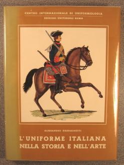 L'uniforme italiana nella storia e nell'arte: l'esercito: Gasparinetti, Alessandro