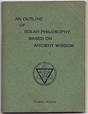 An Outline of Solar Philosophy (Portland Theosophical Series, No. 3): Sheppard, Woodruff
