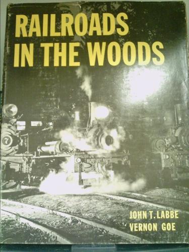 Railroads in the Woods by John T. Labbe (1995-08-02)