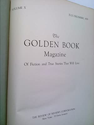 The Golden Book Magazine of Fiction and True Stories That Will Live ,Volume X, July-December, 1929:...