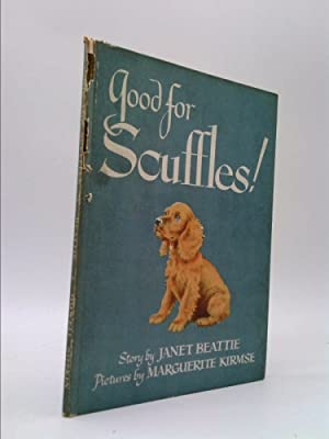 Good for Scuffles!: Beattie, Janet
