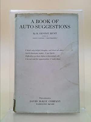 A book of auto-suggestions: Hunt, H. Ernest