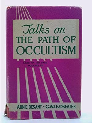 Talks on the Path of Occultism, Vol. III: Light on the Path