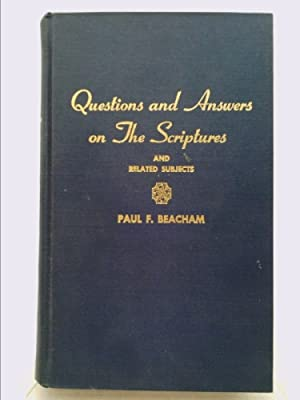 Questions and Answers on the Scriptures and: Paul F. Beacham
