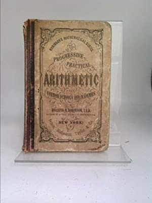 Robinson's Progressive Practical Arithmetic: Containing the Theory: Robinson, Horatio Nelson;