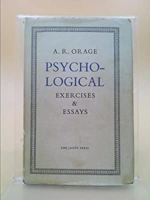 Psychological exercises & essays: Orage, A. R